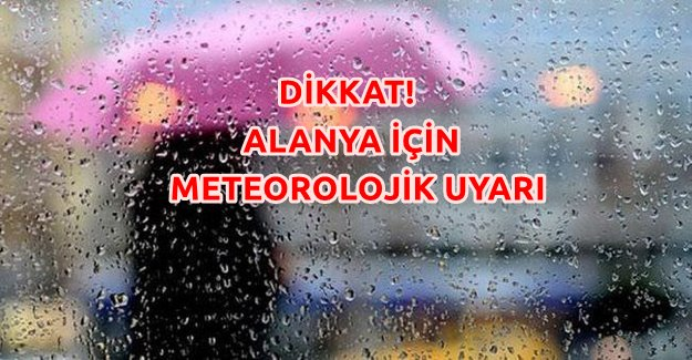 Dikkat! Meteorolojik Uyarı