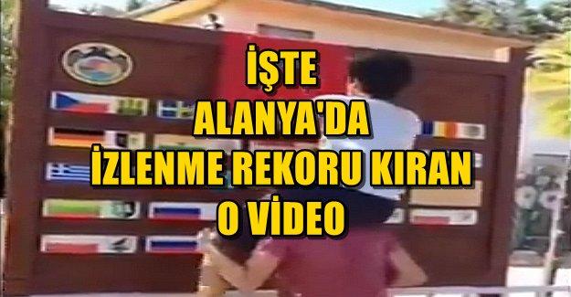 Alanya'da İzlenme Rekoru Kıran Video