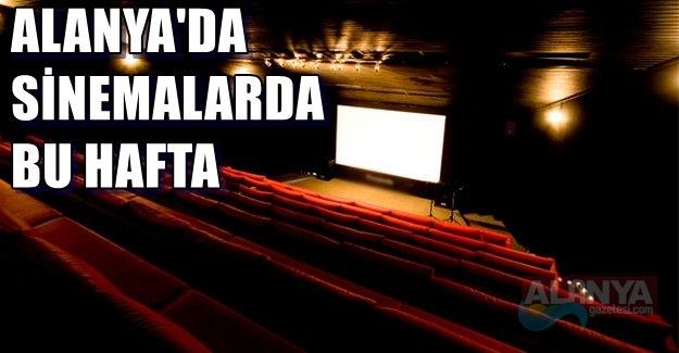 Alanya Sinemalarında Bu Hafta