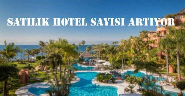 SATILIK HOTEL SAYISI ARTIYOR