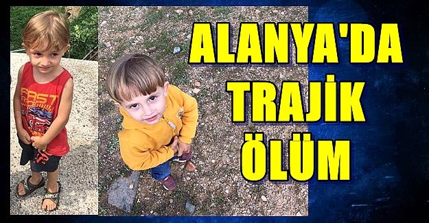 Alanya'da Çocuğun Trajik Ölümü