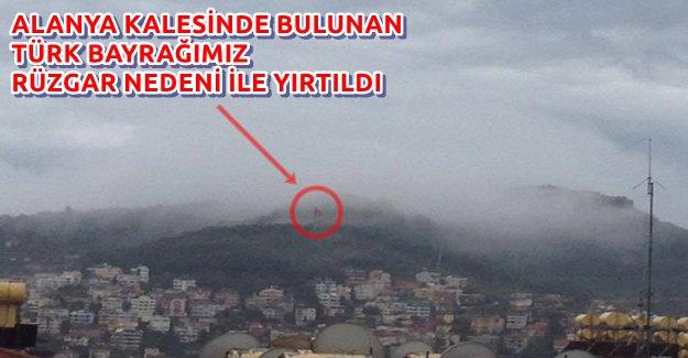 Alanya Kalesinde Türk Bayrağı Yırtıldı
