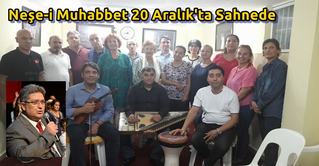 Neşe-i Muhabbet 20 Aralık'ta Sahnede