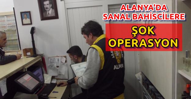 Alanya'da Sanal Bahis Operasyonu
