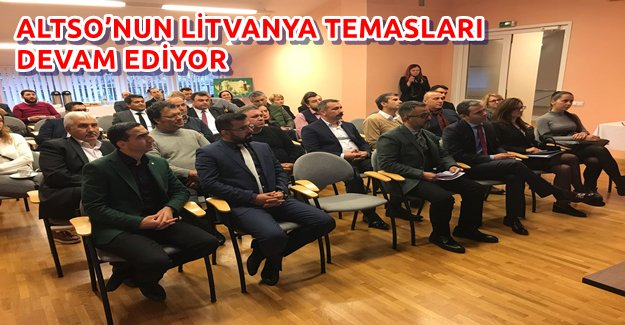 ALTSO'nun Litvanya Temasları Devam Ediyor