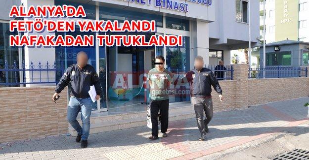 FETÖ'den Yakalandı Nafakadan Tutuklandı