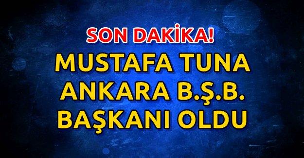Mustafa Tuna Ankara B.Ş.B. Başkanı Oldu