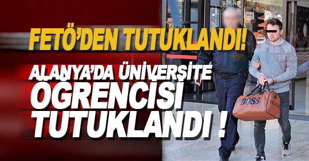 Alanya'da FETÖ'den Tutuklandı