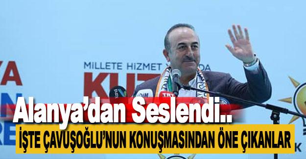 Dışişleri Bakanı Çavuşoğlu, Alanya'da Konuştu