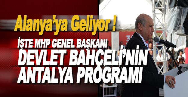 İşte Devlet Bahçeli'nin Antalya Programı