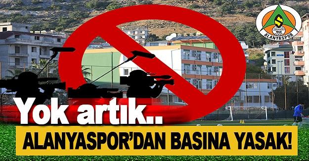 Alanyaspor'dan Gazetecilere Yasak!