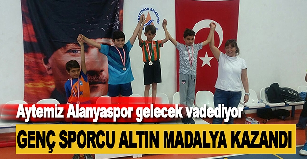 Aytemiz Alanyasporlu genç sporcu badmintonda altın madalya kazandı