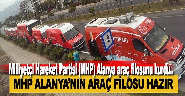 MHP Alanya'nın Araç Filosu Hazır