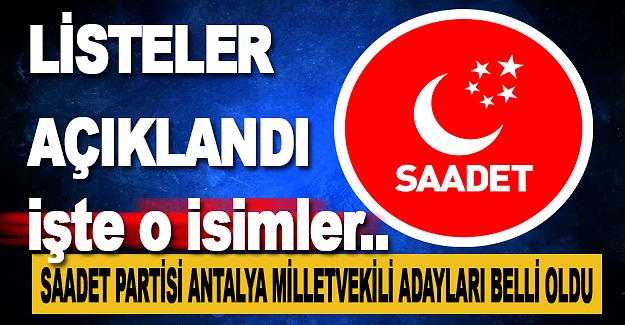 Saadet Partisi Antalya Milletvekili Adayları Belli Oldu