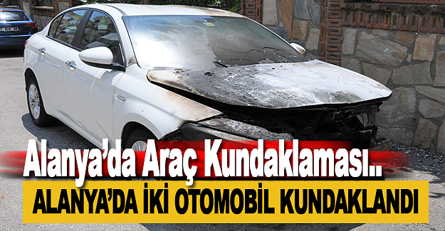 Alanya'da İki Otomobil Kundaklandı
