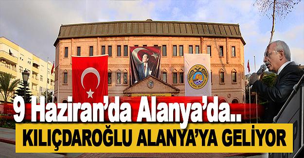 Kemal Kılıçdaroğlu Alanya'ya Geliyor