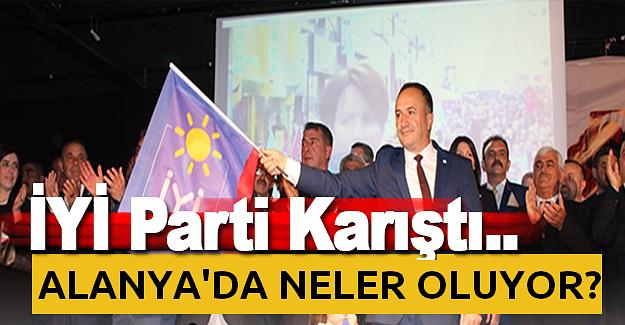 Alanya İYİ Parti Karıştı