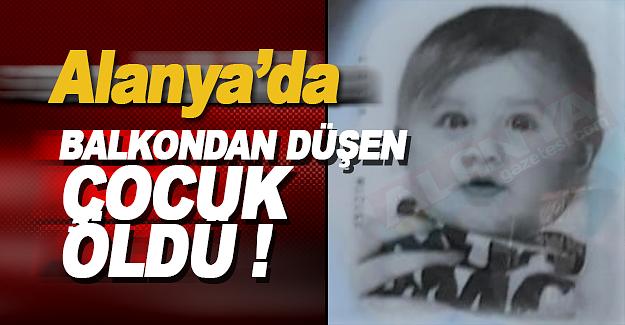 Alanya'da Balkondan Düşen Çocuk Öldü