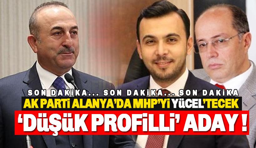 AK Parti'den, Alanya'da MHP'yi YÜCEL'tecek aday iddiası