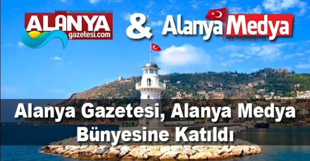 Alanya Gazetesi, Alanya Medya Bünyesine Katıldı