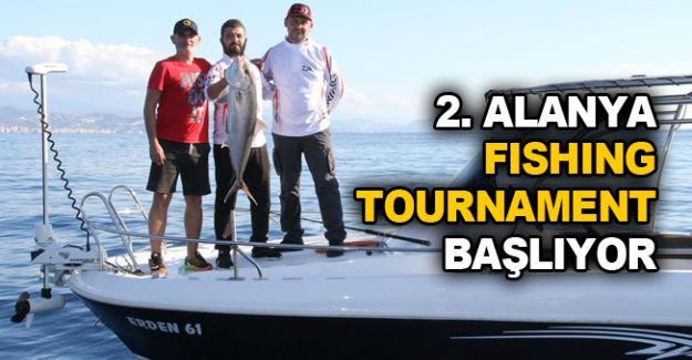 2. Alanya Fishing Tournament başlıyor