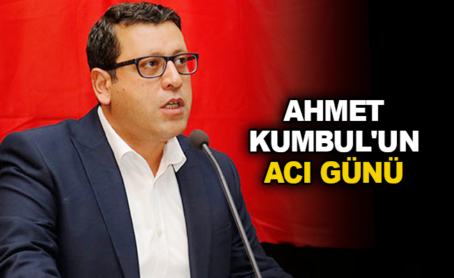 Ahmet Kumbul'un acı günü