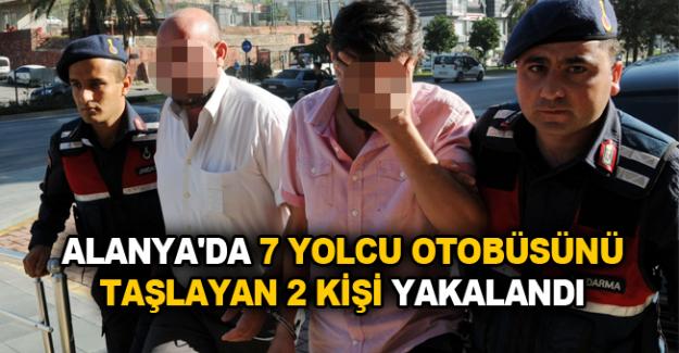 Alanya'da 7 yolcu otobüsünü taşlayan 2 kişi yakalandı