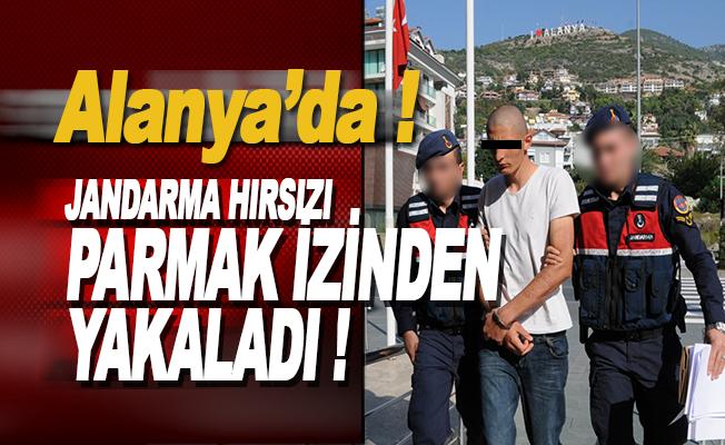 Alanya'da Jandarma hırsızı parmak izinden yakaladı