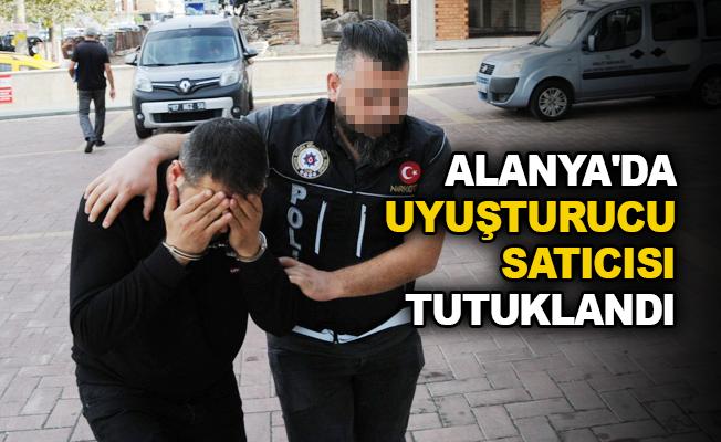 Alanya'da uyuşturucu satıcısı tutuklandı