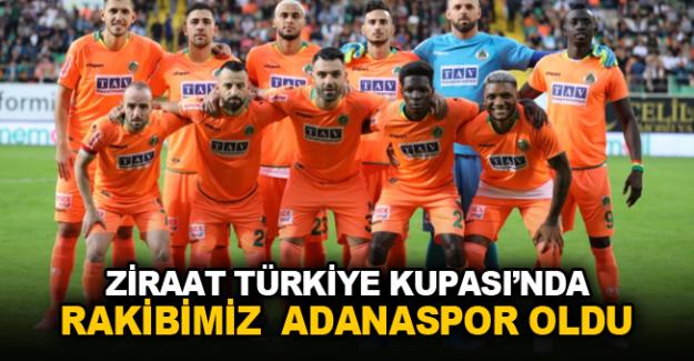 Kupada rakibimiz Adanaspor oldu