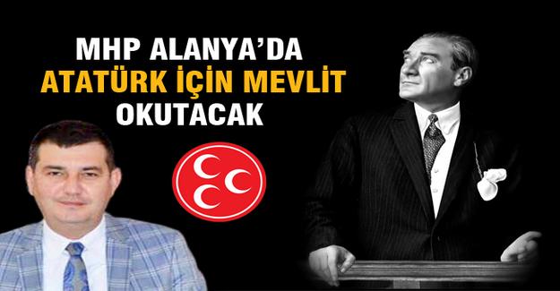 MHP Alanya'da Atatürk için mevlit okutacak