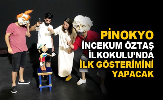 Pinokyo İncekum Öztaş İlkokulu'nda ilk gösterimini yapacak