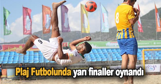 Plaj Futbolunda yarı finaller oynandı