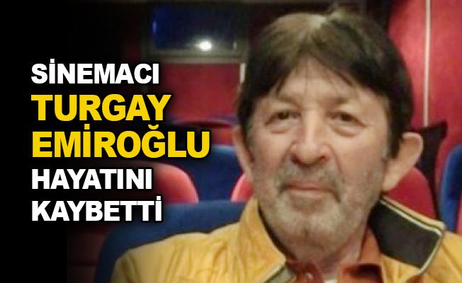 Sinemacı Turgay Emiroğlu hayatını kaybetti