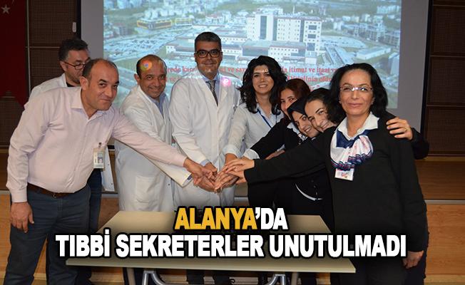 Alanya'da Tıbbi sekreterler unutulmadı