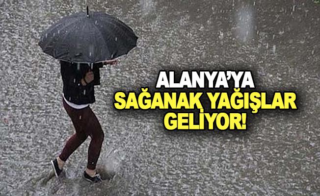Alanya'ya sağanak yağışlar geliyor