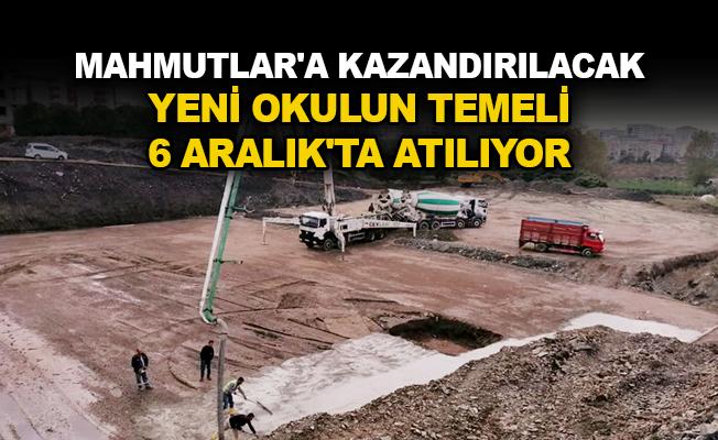 Mahmutlar'a kazandırılacak yeni okulun temeli 6 Aralık'ta atılıyor