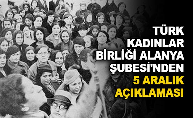 Türk Kadınlar Birliği Alanya Şubesi'nden 5 Aralık açıklaması
