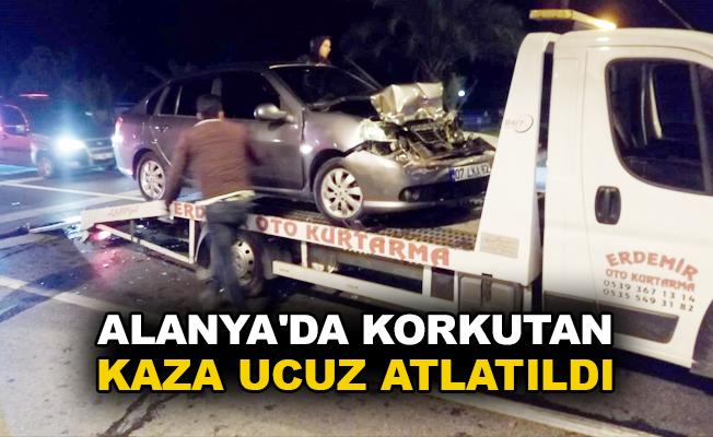 Alanya'da korkutan kaza ucuz atlatıldı