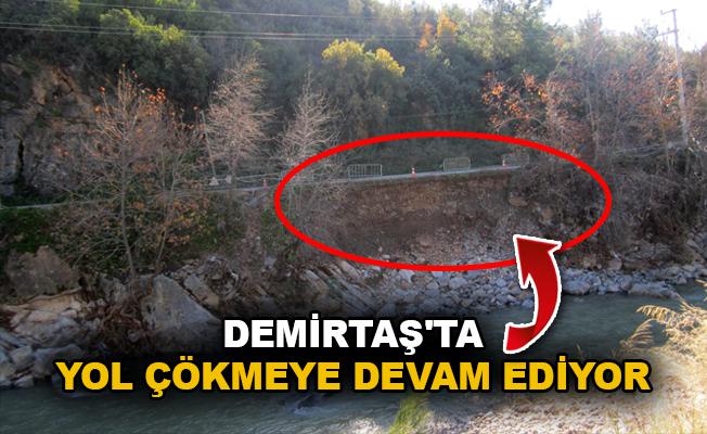 Demirtaş'ta yol çökmeye devam ediyor