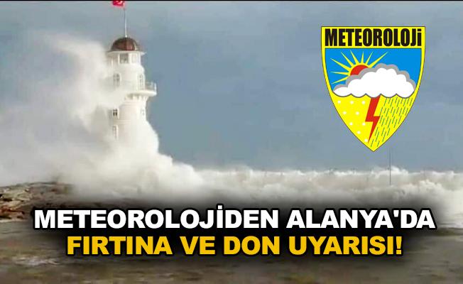 Meteorolojiden Alanya'da fırtına ve don uyarısı!