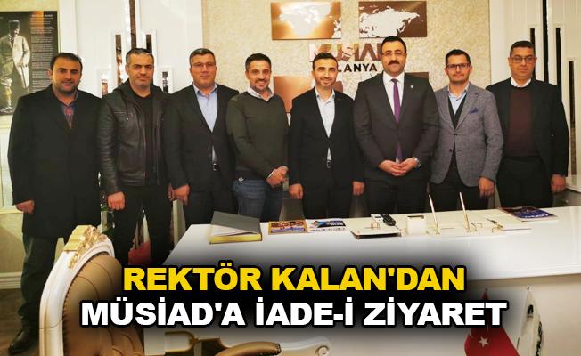 Rektör Kalan'dan MÜSİAD'a iade-i ziyaret