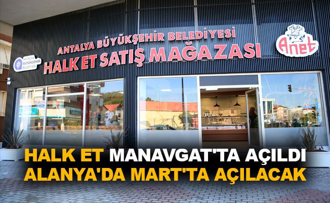 Halk Et Manavgat'ta açıldı, Alanya'da Mart'ta açılacak