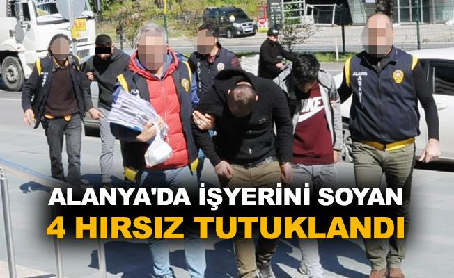 Alanya'da işyerini soyan 4 hırsız tutuklandı