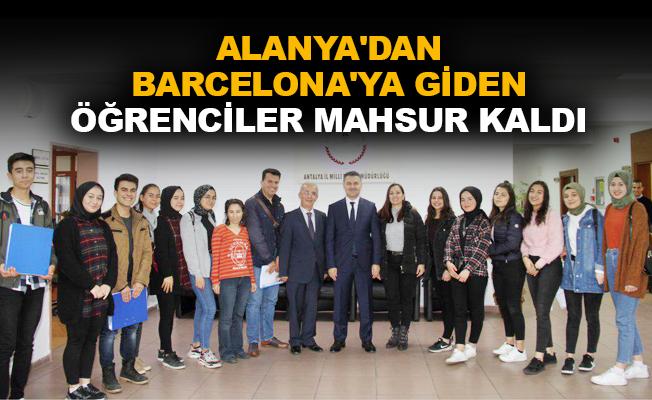 Alanya'dan Barcelona'ya giden öğrenciler mahsur kaldı
