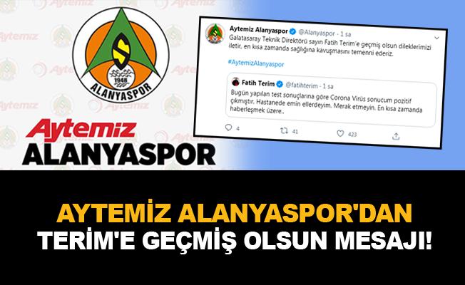 Aytemiz Alanyaspor'dan Terim'e geçmiş olsun mesajı!