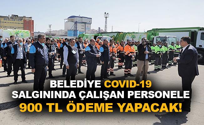 Belediye Covid-19 salgınında çalışan personele 900 TL ödeme yapacak!