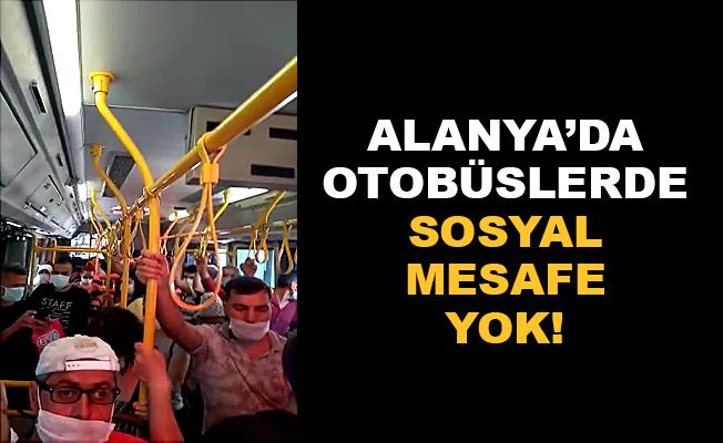Alanya'da otobüslerde sosyal mesafe yok!