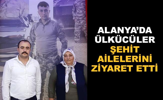 Alanya'da Ülkücüler şehit ailelerini ziyaret etti