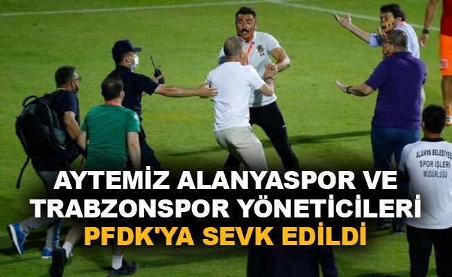 Aytemiz Alanyaspor ve Trabzonspor yöneticileri PFDK'ya sevk edildi
